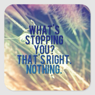 What's Stopping You? Square Sticker