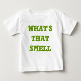 What's that Smell Baby T-Shirt