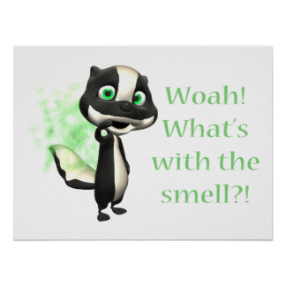 Whats That Smell Skunk Posters
