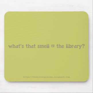 what's that smell @ the library mouse pad