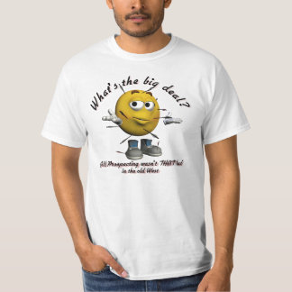What's the Big Deal? Gold Prospecting Funny Shirts