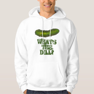 What's the Dill (Deal) Pickle Pickles Dills Hoodie