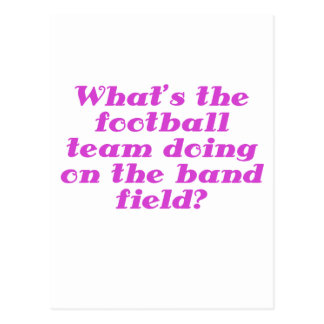 Whats the Football Team doing on the Band Field Postcard