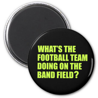 What's the Football Team Doing? School Band Humour Magnet