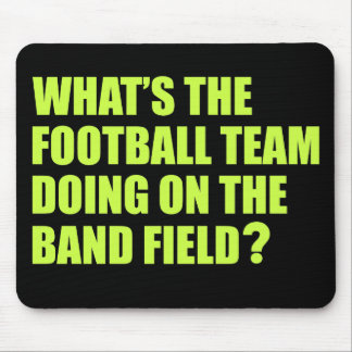 What's the Football Team Doing? School Band Humour Mouse Pad