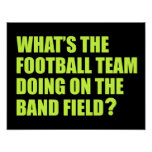 What's the Football Team Doing? School Band Humour Poster