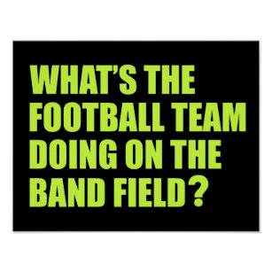 Football posters football prints football wall art whats the football team doing school band humour poster stopboris Gallery