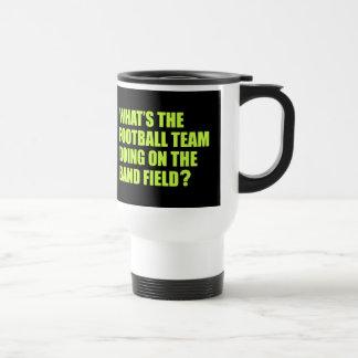 What's the Football Team Doing? School Band Humour Travel Mug
