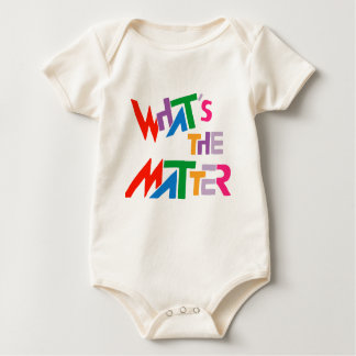 What's The Matter??? Baby Bodysuit