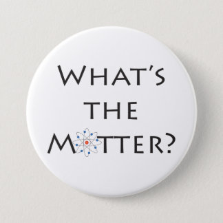 What's The Matter? With Atom Particle Joke Button