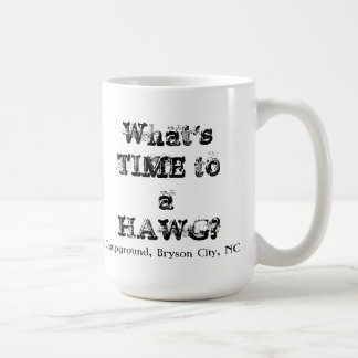 WHATS TIME TO A HAWG? MUG