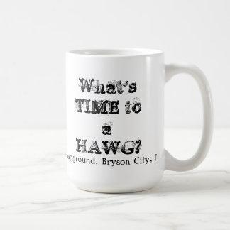WHATS TIME TO A HAWG MUG? COFFEE MUG
