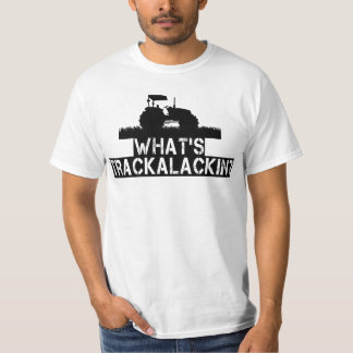 What's Trackalackin Funny Tractor Farming Country T-Shirt