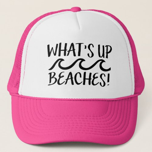 Whats Up Beaches funny womens hat