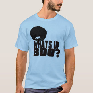 WHAT'S UP BOO??? T-Shirt