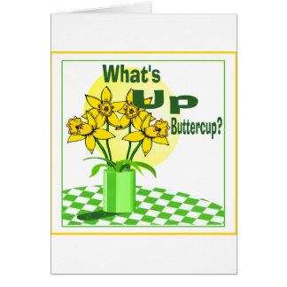 Whats Up Buttercup Greeting Card