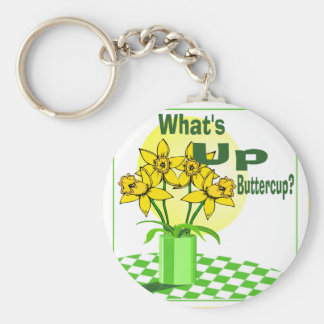 Whats Up Buttercup Keychain
