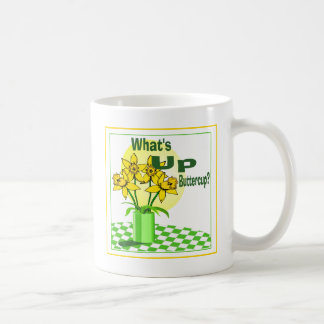 Whats Up Buttercup Classic White Coffee Mug