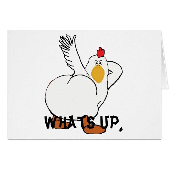 Whats up chicken butt? card