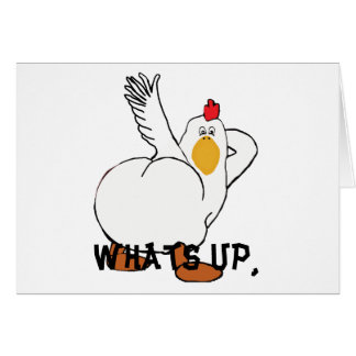 Whats up chicken butt? greeting card