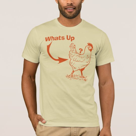 whats up chicken butt T-shirt