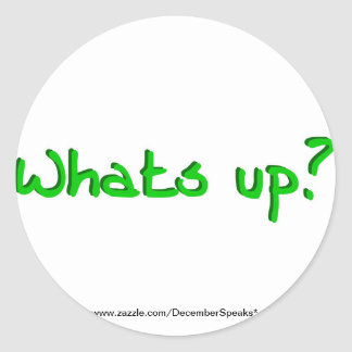 Whats up? classic round sticker