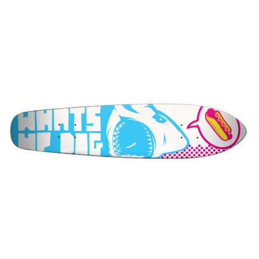 What's Up Dog Skate Board