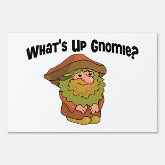 What's Up Gnomie Lawn Sign