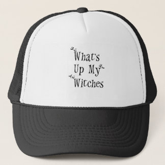 WHAT's Up My Witches Trucker Hat