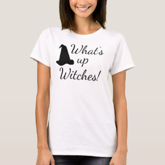 What's up Witches! Halloween Tee