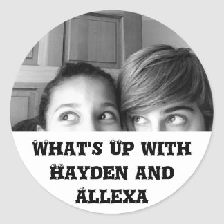 What's Up with Hayden and Allexa Classic Round Sticker