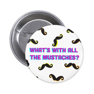 what's with all the mustaches button
