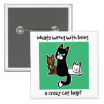 Whats wrong with being a crazy cat lady pins