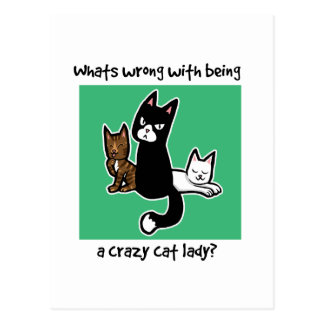 Whats wrong with being a crazy cat lady postcards