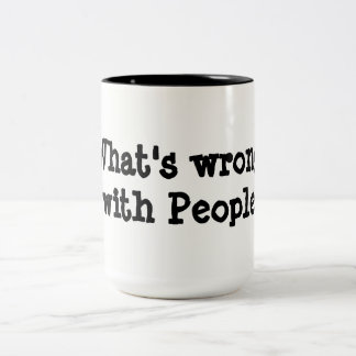 What's Wrong with People Two-Tone Coffee Mug