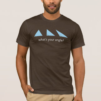 What's Your Angle? (white text) T-Shirt