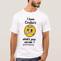 What's Your Excuse...Crohn's T-Shirt
