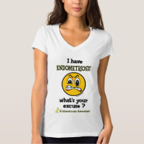 What's Your Excuse...Endometriosis T-Shirt