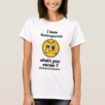 What's Your Excuse...Gastroparesis T-Shirt