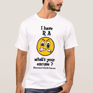 What's Your Excuse...RA T-Shirt