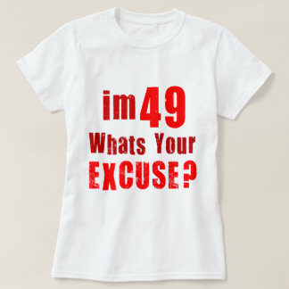 whats your excuse t-shirts