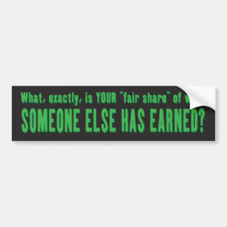 What's your fair share? bumper sticker