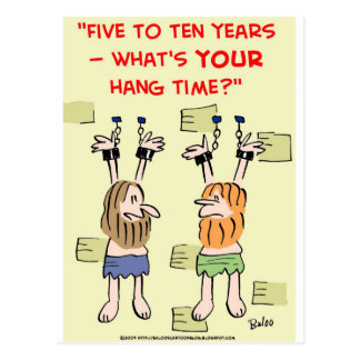 What's your hang time?  prisoners postcard