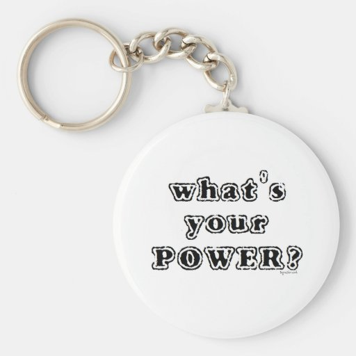 What's your Power? Basic Round Button Keychain