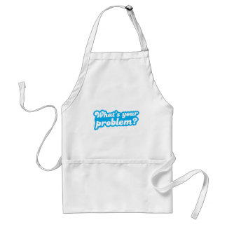 What's your problem? in blue adult apron