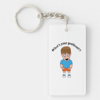What's your problem!!? Single-Sided rectangular acrylic keychain