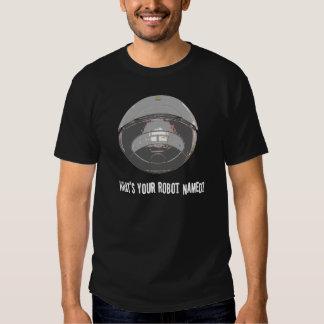 What's Your Robot Named? Shirt