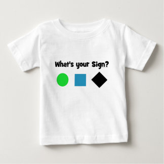 What's Your Sign? Baby T-Shirt