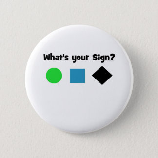 What's Your Sign? Pinback Button
