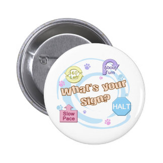 What's your Sign Rally Obedience 2 Inch Round Button